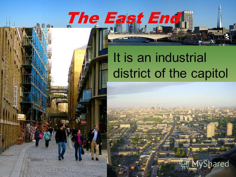 The East End It is an industrial district of the capitol