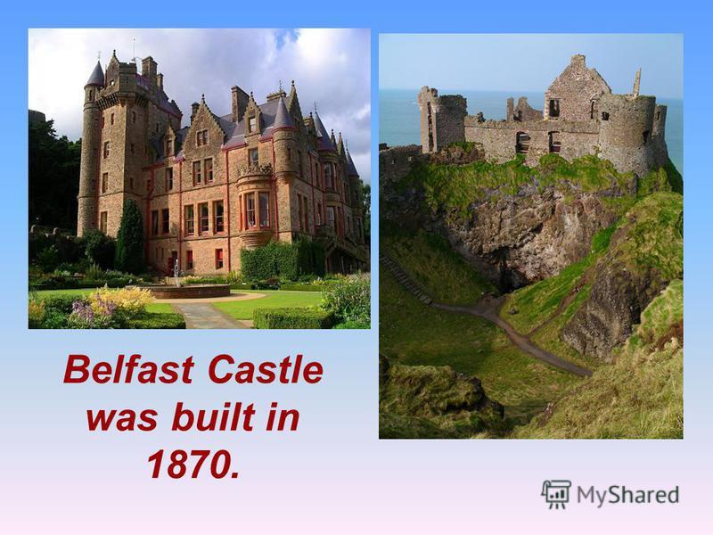 Belfast Castle was built in 1870.