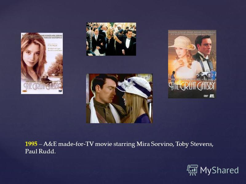 1995 – A&E made-for-TV movie starring Mira Sorvino, Toby Stevens, Paul Rudd.