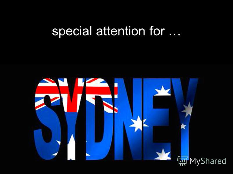 special attention for …