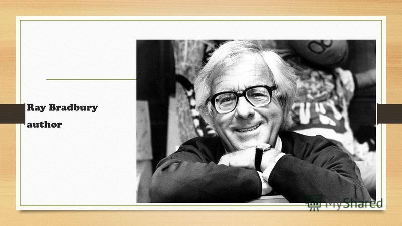 Ray Bradbury author