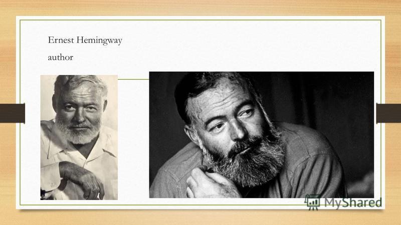 Ernest Hemingway author