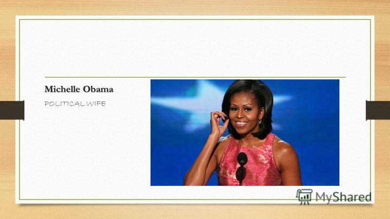 Michelle Obama POLITICAL WIFE