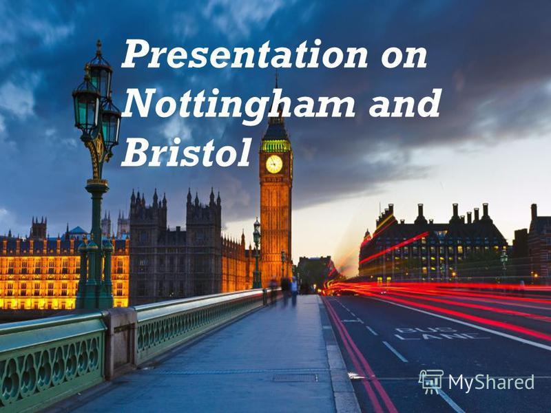 Presentation on Nottingham and Bristol
