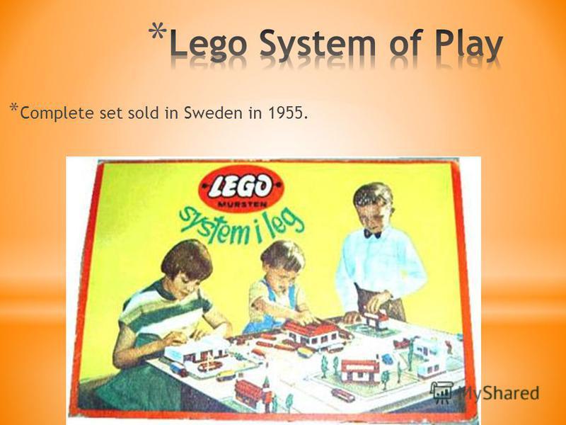 * Complete set sold in Sweden in 1955.