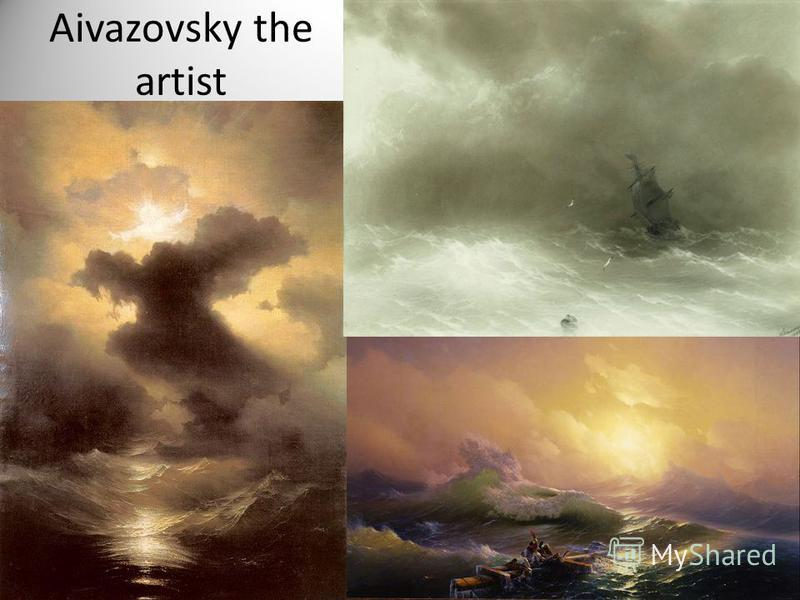 Aivazovsky the artist