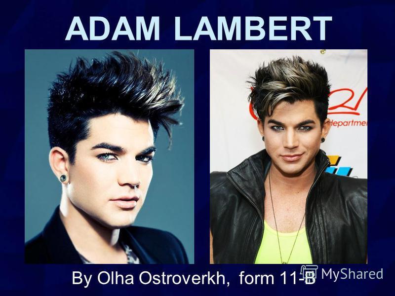 ADAM LAMBERT By Olha Ostroverkh, form 11-B