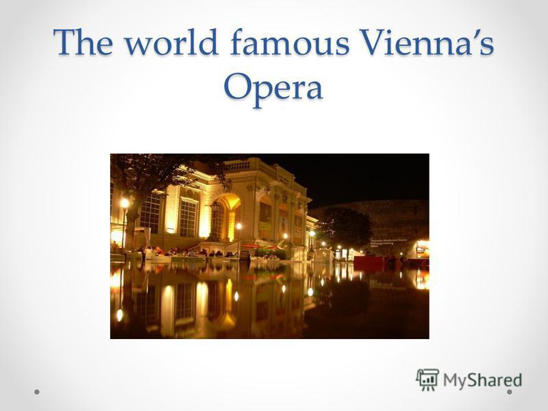 The world famous Viennas Opera