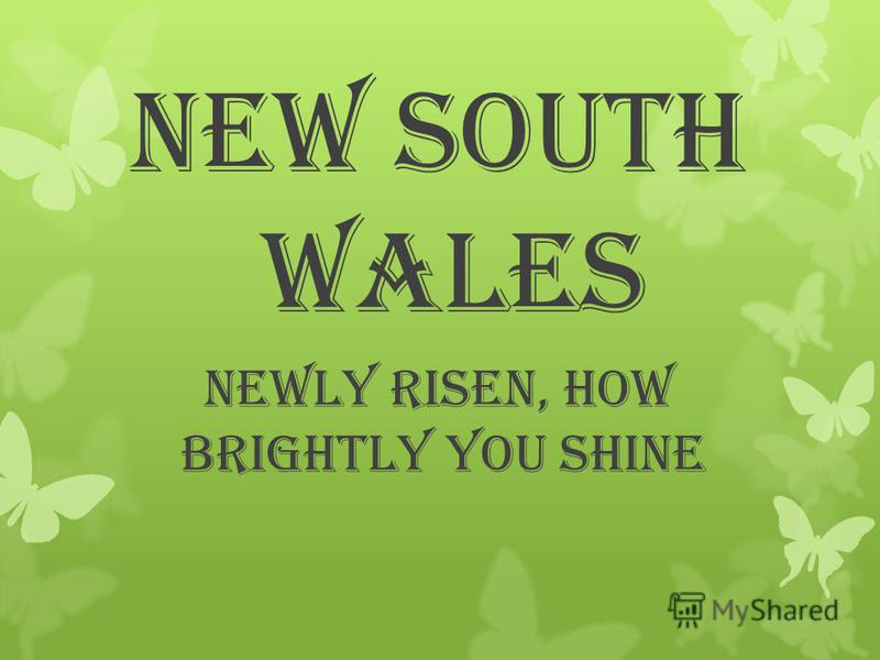 New South Wales Newly Risen, How Brightly You Shine