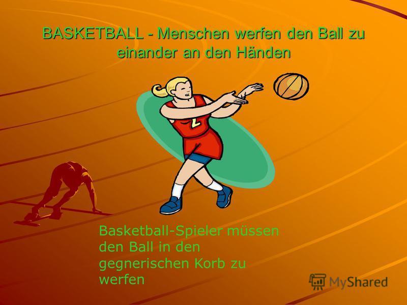 BASKETBALL - Menschen werfen den Ball zu einander an den Händen Basketball-Spieler müssen den Ball in den gegnerischen Korb zu werfen