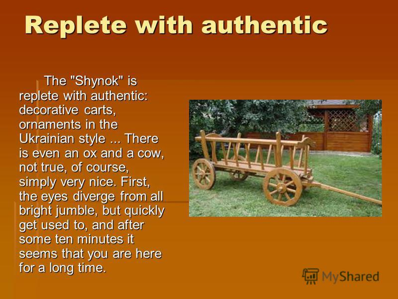 Replete with authentic The
