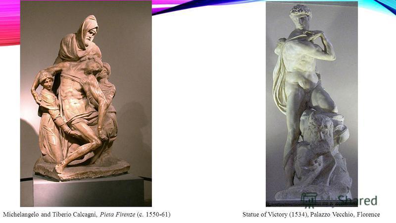 Michelangelo and Tiberio Calcagni, Pieta Firenze (c. 1550-61)Statue of Victory (1534), Palazzo Vecchio, Florence