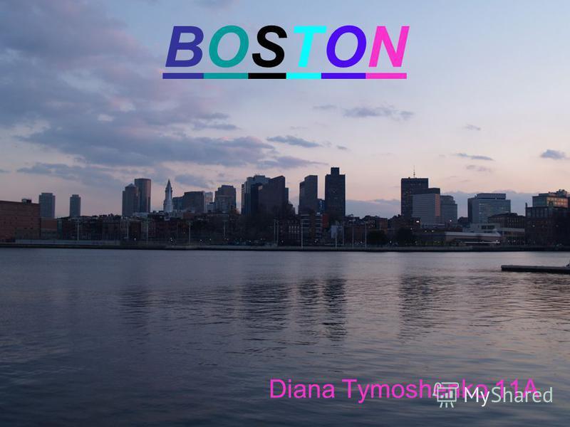 BOSTONBOSTON Diana Tymoshenko 11A