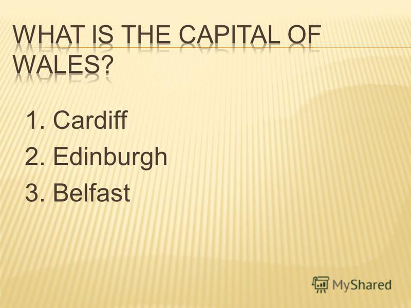 1. Cardiff 2. Edinburgh 3. Belfast