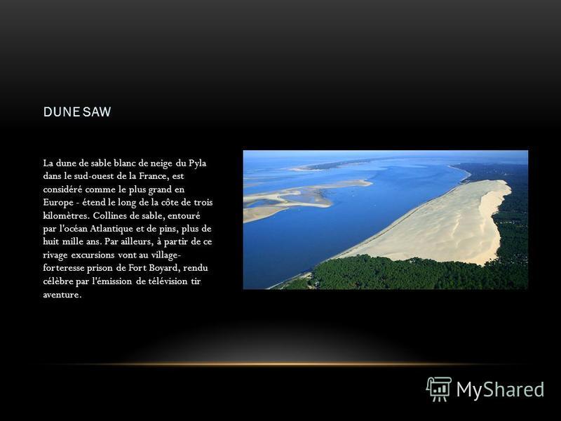 DUNE SAW La dune de sable blanc de neige du Pyla dans le sud-ouest de la France, est considéré comme le plus grand en Europe - étend le long de la côte de trois kilomètres. Collines de sable, entouré par l'océan Atlantique et de pins, plus de huit mi