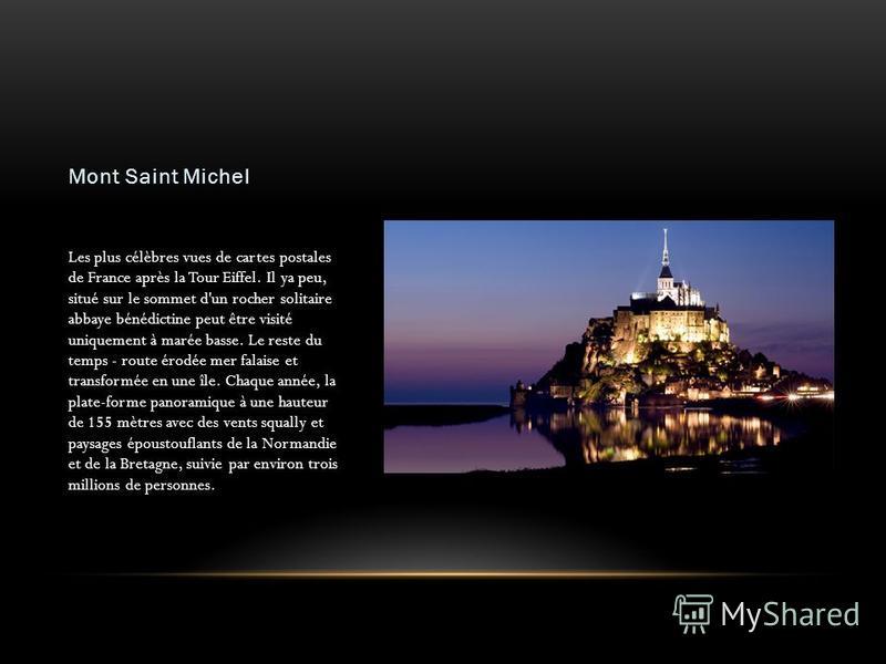 Mont Saint Michel Les plus célèbres vues de cartes postales de France après la Tour Eiffel. Il ya peu, situé sur le sommet d'un rocher solitaire abbaye bénédictine peut être visité uniquement à marée basse. Le reste du temps - route érodée mer falais