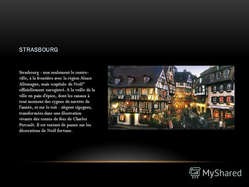 STRASBOURG Strasbourg - non seulement le centre- ville, à la frontière avec la région Alsace Allemagne, mais «capitale de Noël