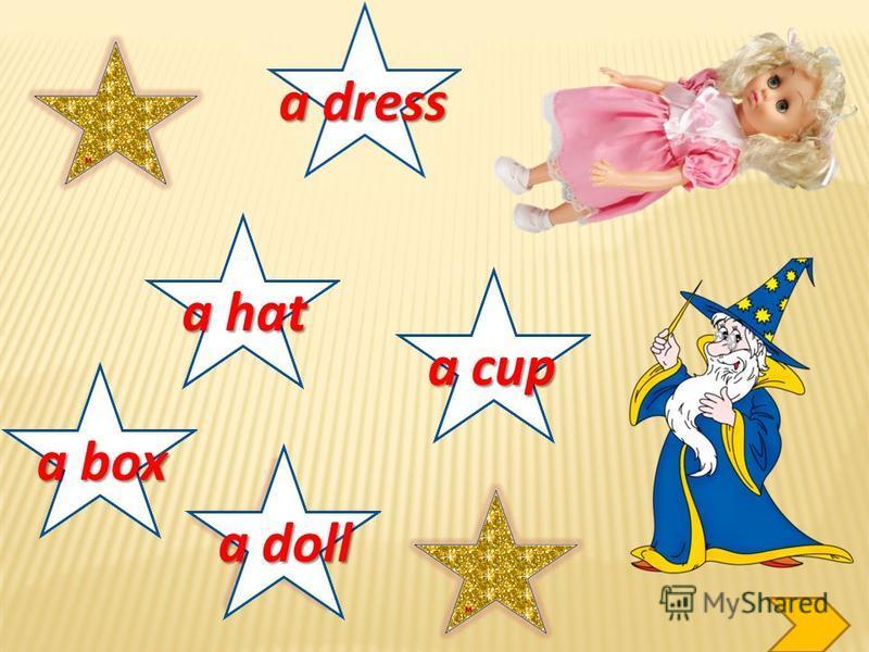 a box a hat a dress a doll a cup a bus