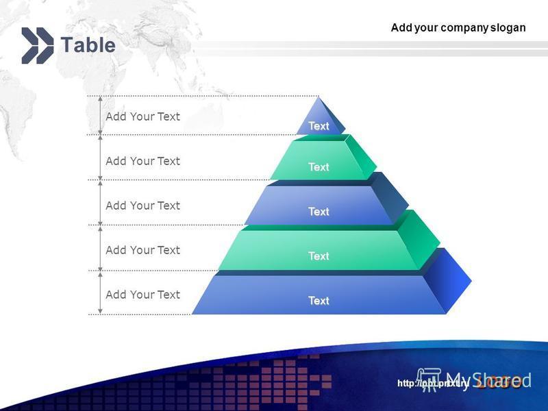 Add your company slogan LOGO http://ppt.prtxt.ru Table Add Your Text Text Text Text Text Text