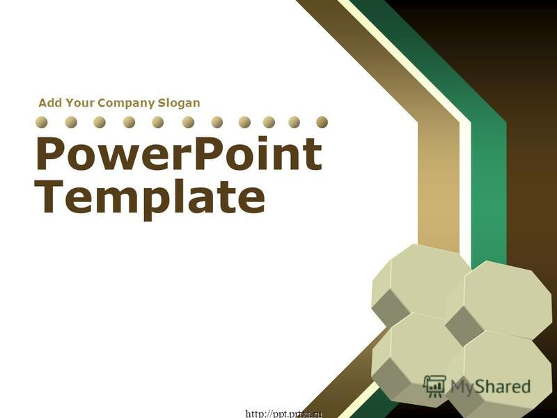 Add Your Company Slogan http://ppt.prtxt.ru PowerPoint Template