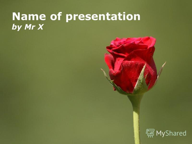 Page 1 Name of presentation by Mr X