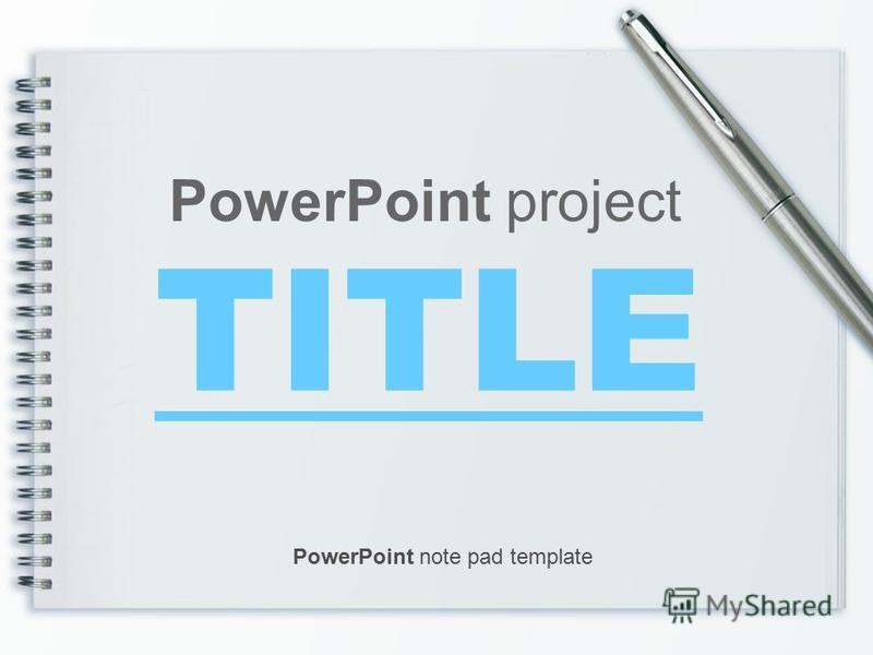 TITLE PowerPoint project PowerPoint note pad template
