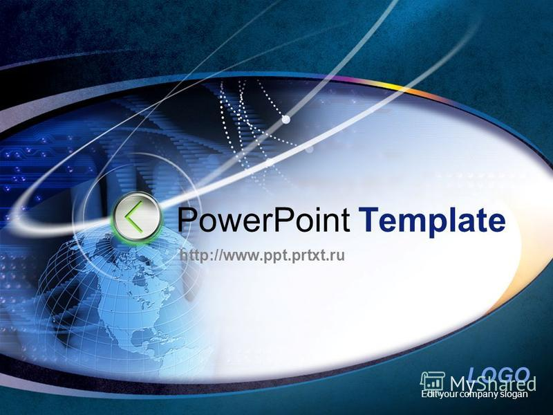 LOGO Edit your company slogan PowerPoint Template http://www.ppt.prtxt.ru