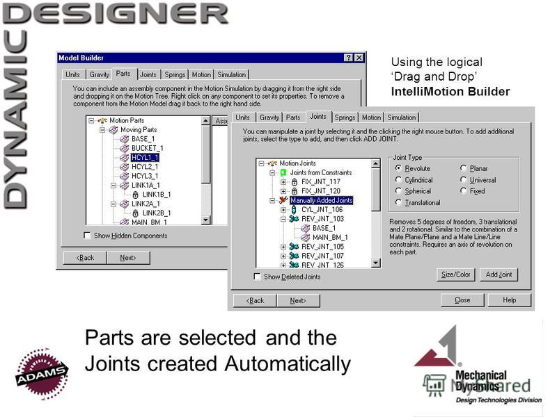 Parts are selected and the Joints created Automatically Using the logical Drag and Drop IntelliMotion Builder