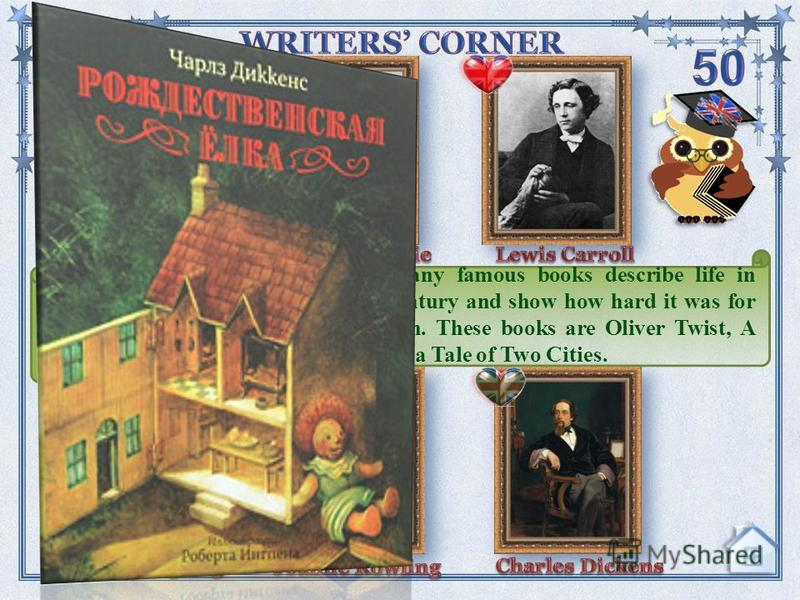 It is a great English write. His many famous books describe life in England in the middle of the 19 th century and show how hard it was for the poor and especially for children. These books are Oliver Twist, A Christmas Carol, David Copperfield, a Ta