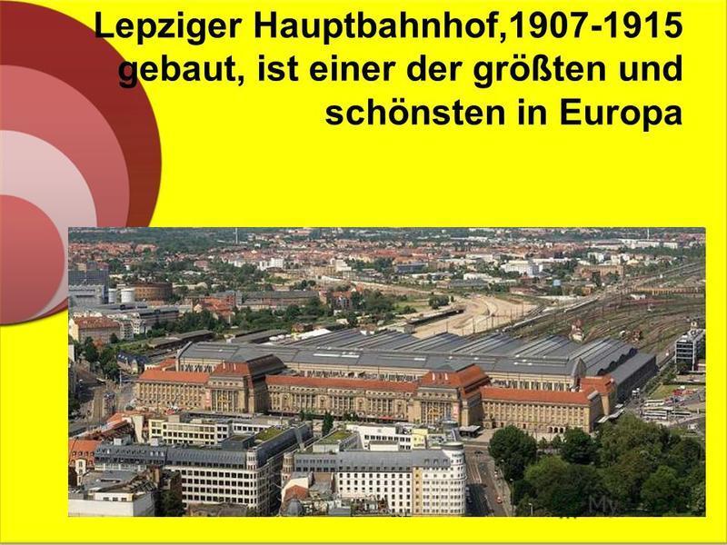 Lepziger Hauptbahnhof,1907-1915 gebaut, ist einer der größten und schönsten in Europa