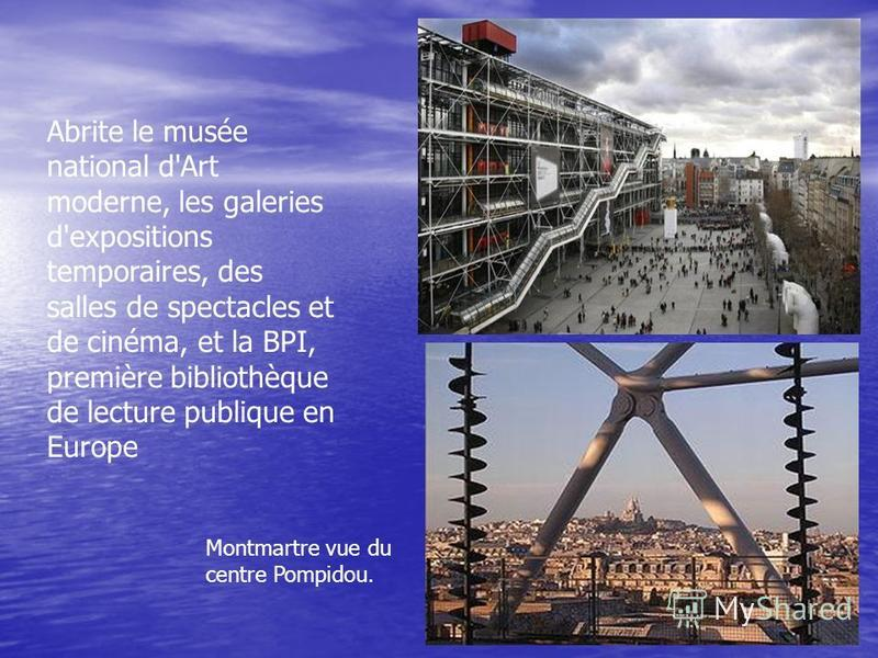 Montmartre vue du centre Pompidou. Abrite le musée national d'Art moderne, les galeries d'expositions temporaires, des salles de spectacles et de cinéma, et la BPI, première bibliothèque de lecture publique en Europe