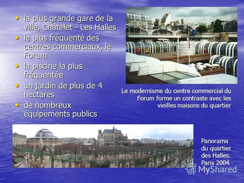 la plus grande gare de la ville, Châtelet - Les Halles la plus grande gare de la ville, Châtelet - Les Halles le plus fréquenté des centres commerciaux, le Forum le plus fréquenté des centres commerciaux, le Forum la piscine la plus fréquentée la pis