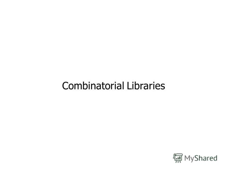 Combinatorial Libraries