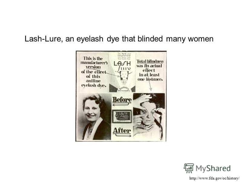 Lash-Lure, an eyelash dye that blinded many women http://www.fda.gov/oc/history/