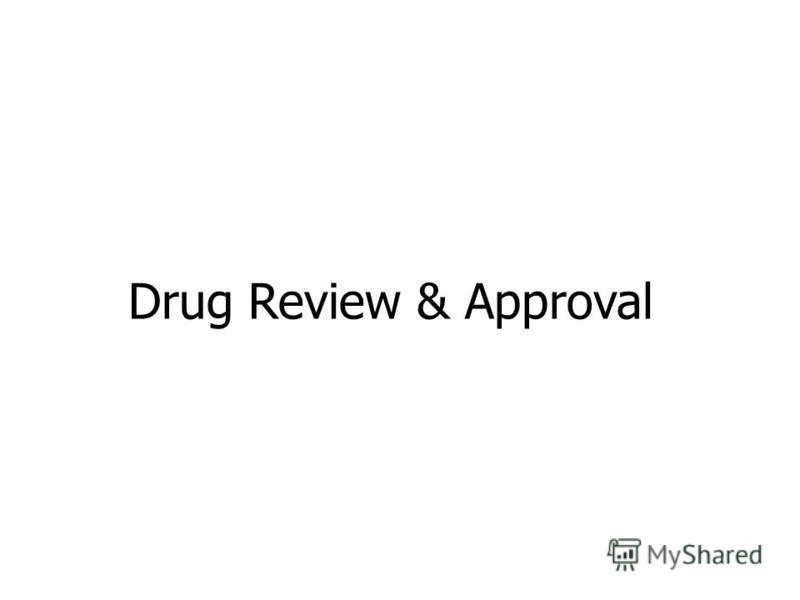 Drug Review & Approval