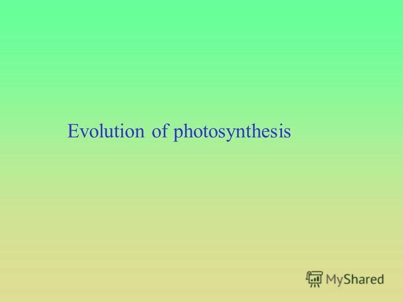 Evolution of photosynthesis