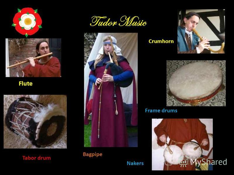 Tudor Music Flute Tabor drum Frame drums Nakers Bagpipe Crumhorn