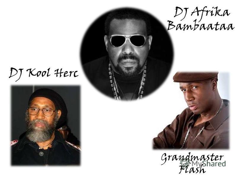 DJ Afrika Bambaataa Grandmaster Flash DJ Kool Herc