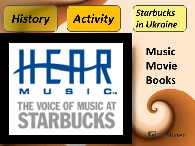Music Movie Books Starbucks in Ukraine HistoryActivity