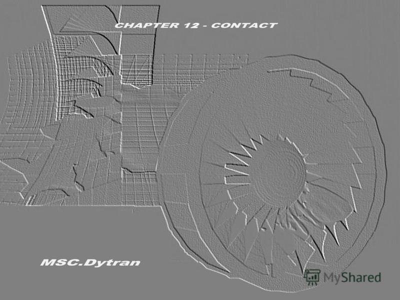 Стр. 1 Часть 12 - КонтактMSC.Dytran Seminar Notes Введение в использование метода Лагранжа