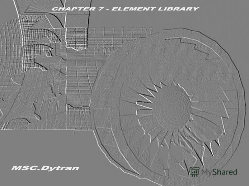 Стр. 1 Часть 7 – Библиотека элементовMSC.Dytran Seminar Notes Введение в использование метода Лагранжа