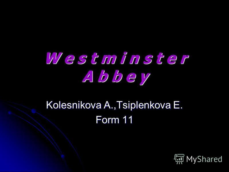 W e s t m i n s t e r A b b e y Kolesnikova A.,Tsiplenkova E. Form 11