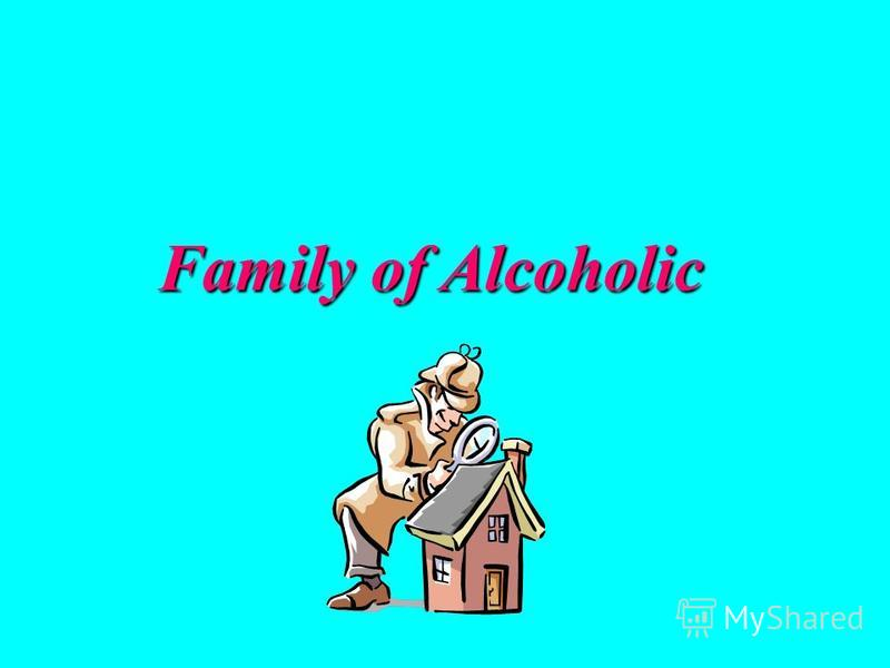 Family of Alcoholic