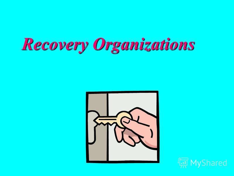 Recovery Organizations Recovery Organizations