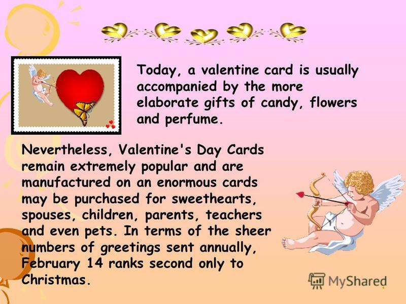 A very good idea to celebrate this fabulous lovebirds' day is to gift your partner with colorful valentines cards with beautiful quotes written on it. These cards have the magical power to melt the stony hearts and fill the with love and the people w