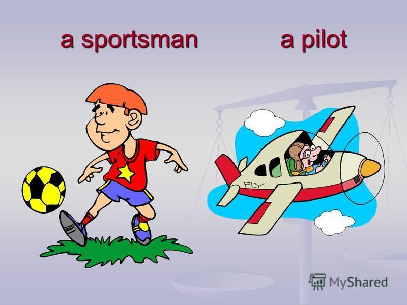 a sportsman a pilot