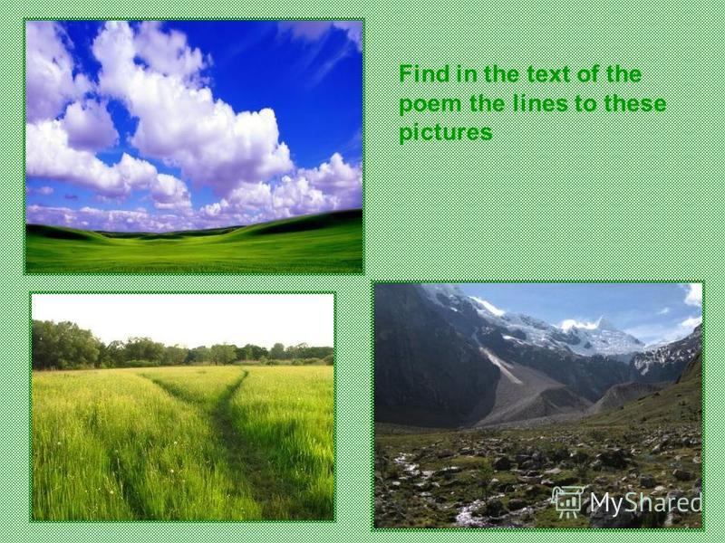 Find in the text of the poem the lines to these pictures