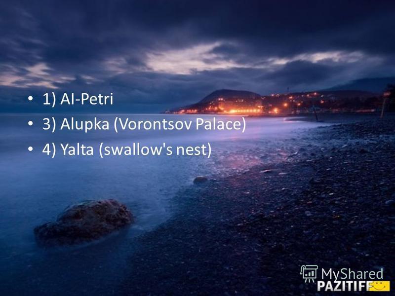 1) AI-Petri 3) Alupka (Vorontsov Palace) 4) Yalta (swallow's nest)