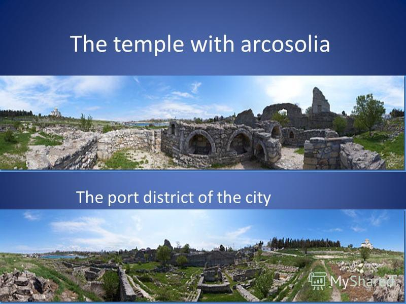 The temple with arcosolia The port district of the city