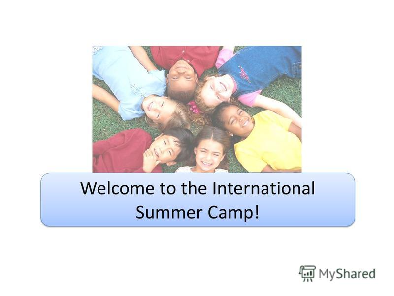 Welcome to the International Summer Camp!